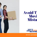 Avoid These 5 Moving Mistakes